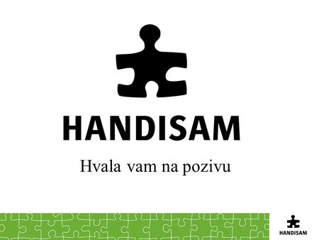 Hvala vam na pozivu. Handisam Swedish Agency for Disability Policy Coordination Expert Authority to the Government 29 employees.