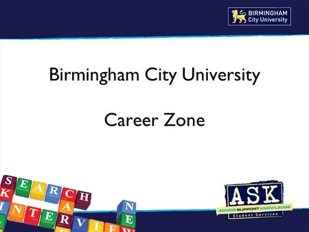 Birmingham City University Career Zone. Birmingham City University.