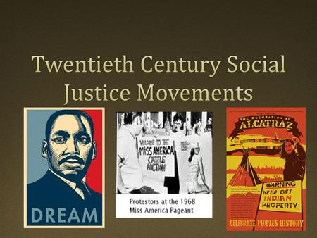 Social Justice Movement, the Definition:  Social Justice Movements seek to redistribute wealth, opportunity or privileges in society.  Examples: Abolition.