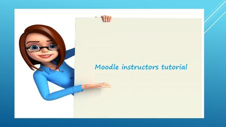 Introduction Moodle is a course management system, designed to help teachers create online courses and manage virtual interactions with their students.