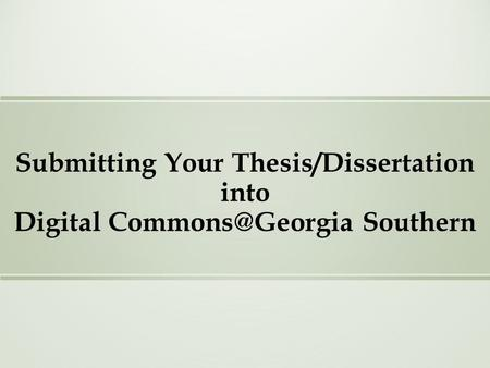 Submitting Your Thesis/Dissertation into Digital Southern.