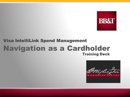 1 Visa IntelliLink Spend Management Navigation as a Cardholder Training Deck.