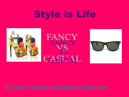 Style is Life By Belen Vasallo and Melissa Stiberman.