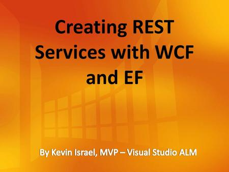 Creating REST Services with WCF and EF. About Me: Architect with CEI > concentration is ALM practice. 10 years experience developing with Microsoft Tools.