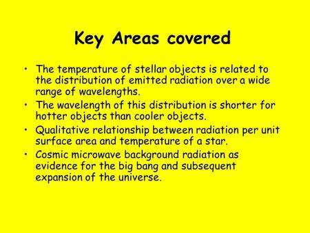 Key Areas covered The temperature of stellar objects is related to the distribution of emitted radiation over a wide range of wavelengths. The wavelength.