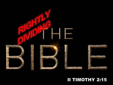 II TIMOTHY 2:15. Kingdom of God Vs. Kingdom of Heaven.