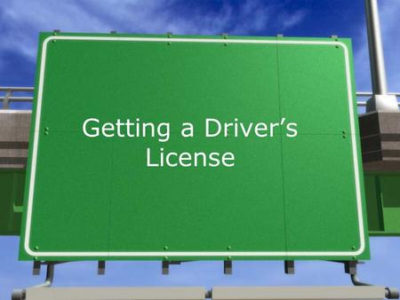 Getting a Driver's License. Junior License »You will have a junior license until you are 18. *(Unless you take DE classroom AND in-car, drive on your.