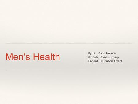 Men's Health By Dr. Ranil Perera Bincote Road surgery Patient Education Event.