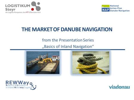 "THE MARKET OF DANUBE NAVIGATION from the Presentation Series ""Basics of Inland Navigation"""