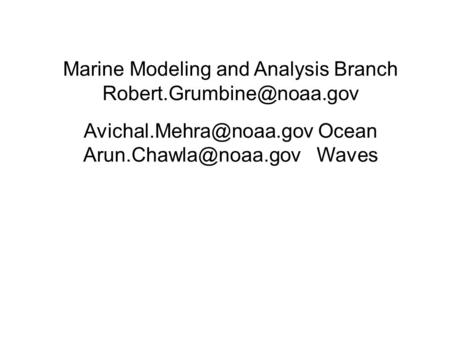 Marine Modeling and Analysis Branch  Ocean Waves.