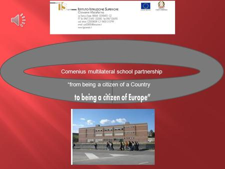 "Comenius multilateral school partnership ""from being a citizen of a Country."
