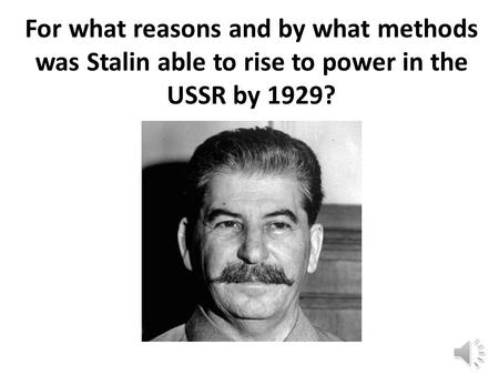 For what reasons and by what methods was Stalin able to rise to power in the USSR by 1929?