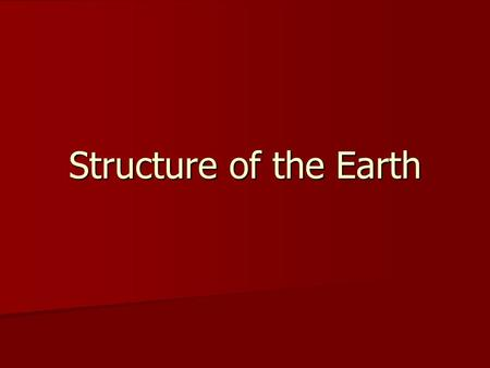 Structure of the Earth. The interior of the Earth is divided into several layers The interior of the Earth is divided into several layers.