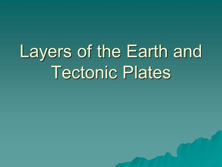 Layers of the Earth and Tectonic Plates. Warm up  A _________ is a group of living things that are closely related and can produce offspring together.