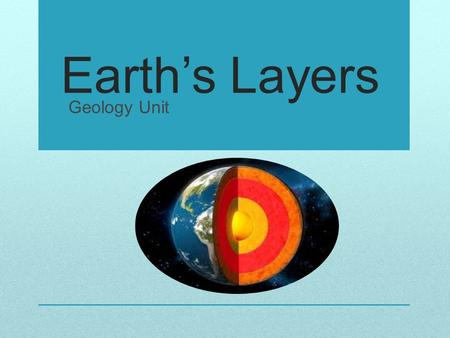 Earth's Layers Geology Unit.