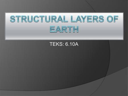 TEKS: 6.10A. Inner Core  Thickness:  Composition:  Temperature:  Interesting Fact(s): 1,250 km Solid Fe 6,000°C The deepest, most dense layer in.