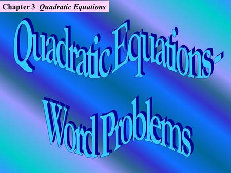 Chapter 3 Quadratic Equations. 1. The product of two consecutive even integers is 224. Find the integers. Let x = Let.