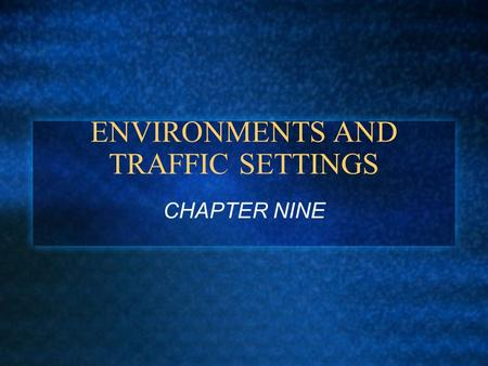 ENVIRONMENTS AND TRAFFIC SETTINGS CHAPTER NINE. FACTORS AFFECTING RES. STREET DRIVING EXPECT SURPRISES, DRIVE THE SPEED LIMIT! PEDESTRIANS HAVE RIGHT-OF-WAY.