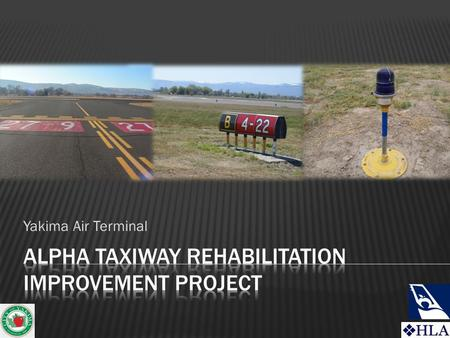 Yakima Air Terminal.  Project Overview  Project Schedule  Impacts  Project Status  Questions.
