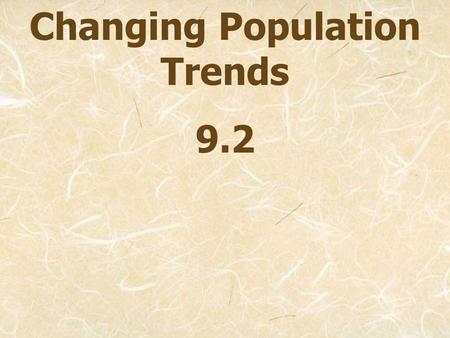 Changing Population Trends 9.2. Infrastructure The basic facilities and services that support a community (transportation, roads, schools, hospitals,