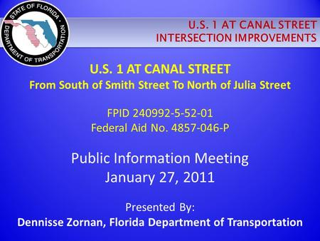 U.S. 1 AT CANAL STREET INTERSECTION IMPROVEMENTS U.S. 1 AT CANAL STREET INTERSECTION IMPROVEMENTS U.S. 1 AT CANAL STREET From South of Smith Street To.