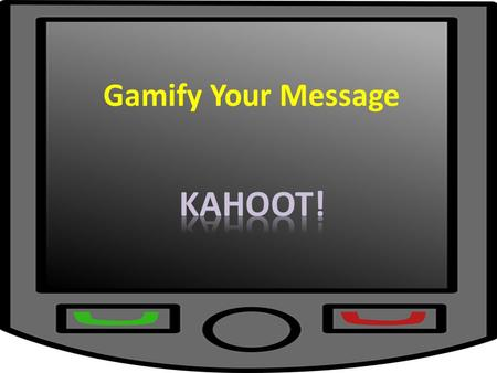 Gamify Your Message. Gamification applying game mechanics to non-game situations (education, advertising) referred to as funware in marketing What is.