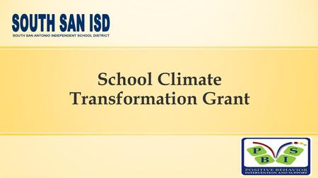School Climate Transformation Grant. SSAISD Learner Profile ▪Reflects to set personal goals ▪Is an accomplished reader ▪Employs digital skills ▪Is an.