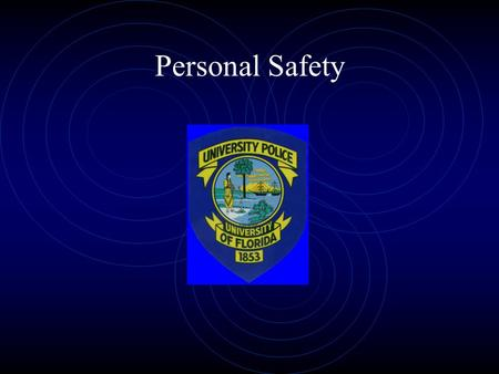 Personal Safety. Opportunity Most Crimes Are Committed Because the Criminal Has Been Given an Opportunity.