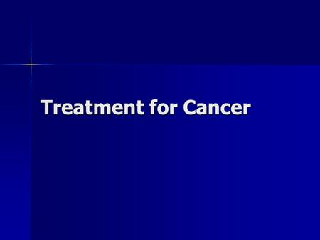 Treatment for Cancer. Surgery Treatment and prognosis depend on severity and spread of the cancer Treatment and prognosis depend on severity and spread.