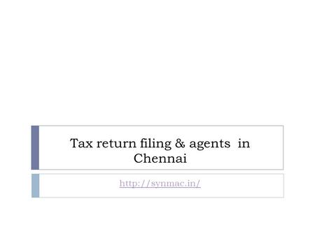 Tax return filing & agents in Chennai