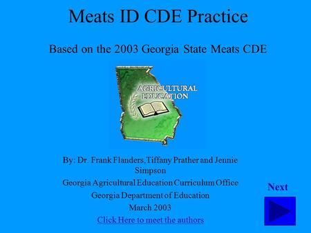 Meats ID CDE Practice Based on the 2003 Georgia State Meats CDE By: Dr. Frank Flanders,Tiffany Prather and Jennie Simpson Georgia Agricultural Education.