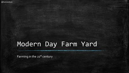 Modern Day Farm Yard Farming in the 21 st