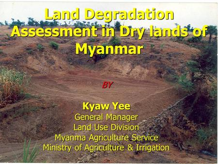 Land Degradation Assessment in Dry lands of Myanmar