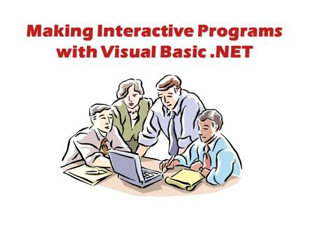 Making Interactive Programs with Visual Basic.NET.
