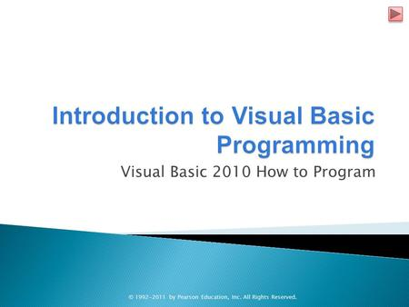 Visual Basic 2010 How to Program © 1992-2011 by Pearson Education, Inc. All Rights Reserved.
