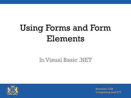 Using Forms and Form Elements In Visual Basic.NET.