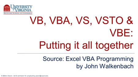 © Stefano Grazioli - Ask for permission for using/quoting: Source: Excel VBA Programming by John Walkenbach.