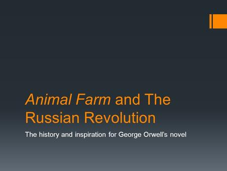 Animal Farm and The Russian Revolution The history and inspiration for George Orwell's novel.