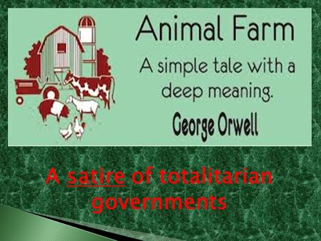 animal farm totalitarian government A story in which the characters, settings, and  how is animal farm an allegory  a totalitarian system of government in which a single authoritarian party.