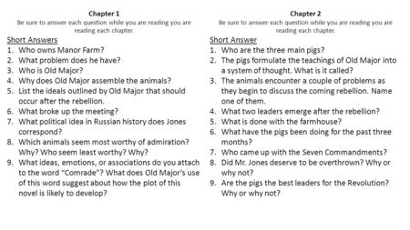 Chapter 1 Be sure to answer each question while you are reading you are reading each chapter. Short Answers 1.Who owns Manor Farm? 2.What problem does.