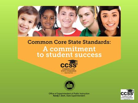 English Language Arts Organization & Overview Common Core State Standards Our goals for today… Participants will… Take a glimpse at the past and a peek.