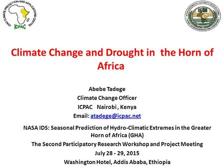 Climate Change and Drought in the Horn of Africa NASA IDS: Seasonal Prediction of Hydro-Climatic Extremes in the Greater Horn of Africa (GHA) The Second.