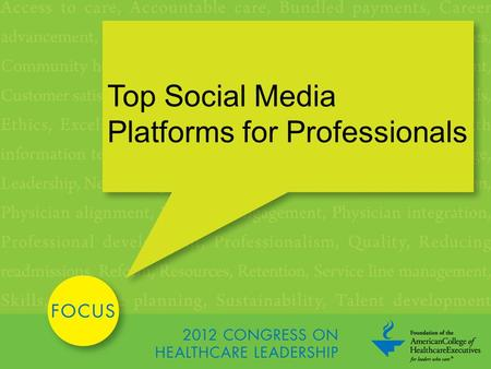 Top Social Media Platforms for Professionals. Top Benefits Networking The Job Search Keeping an Eye on Your Brand Keeping an Eye on the Industry 2.