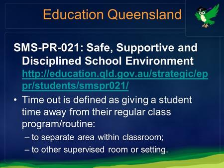 Education Queensland SMS-PR-021: Safe, Supportive and Disciplined School Environment  pr/students/smspr021/