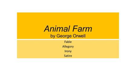 Animal Farm by George Orwell Fable Allegory Irony Satire.