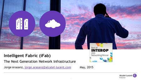 1 Intelligent Fabric (iFab) The Next Generation Network Infrastructure Jorge Arasanz,