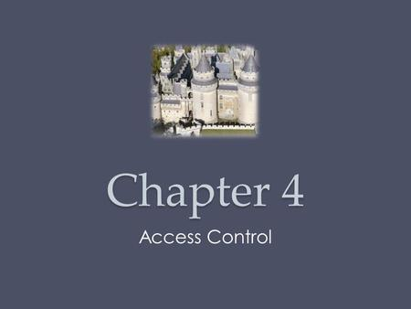 "Chapter 4 Access Control. Access Control Principles RFC 4949 defines computer security as: ""Measures that implement and assure security services in a."