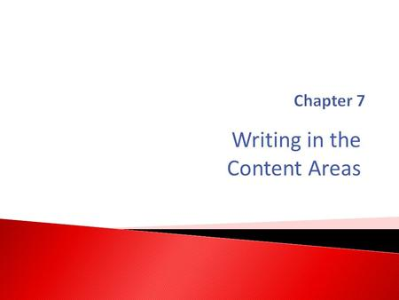 Writing in the Content Areas.  What kinds of writing do you engage in? For what purposes and what audiences?  Do you choose to write, as opposed to.