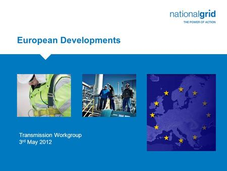 European Developments Transmission Workgroup 3 rd May 2012.