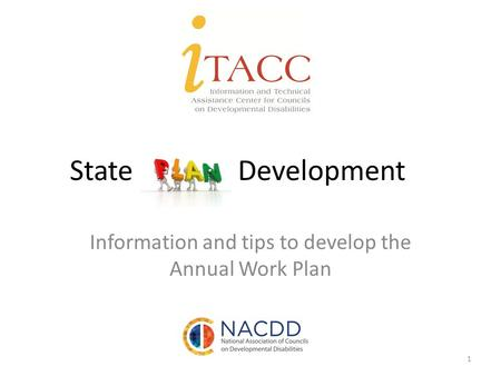State Development Information and tips to develop the Annual Work Plan 1.